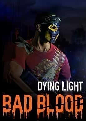 Dying Light Bad Blood