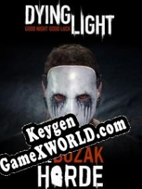 Ключ для Dying Light The Bozak Horde