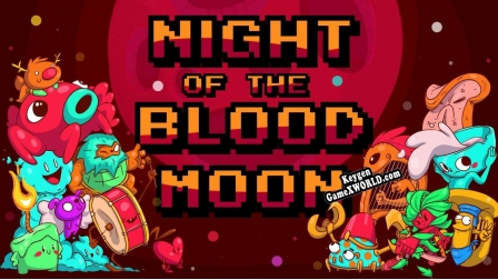Генератор ключей (keygen)  Night of the Blood Moon