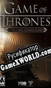 Русификатор для Game of Thrones - A Telltale Games Series
