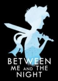 Between Me and The Night: Читы, Трейнер +11 [FLiNG]