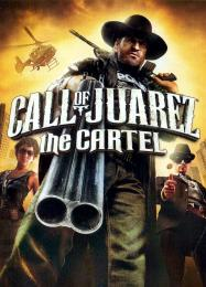 Call of Juarez: The Cartel: Читы, Трейнер +12 [dR.oLLe]