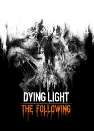 Dying Light: The Following: Читы, Трейнер +9 [MrAntiFan]