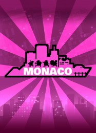 Monaco: Whats Yours Is Mine: ТРЕЙНЕР И ЧИТЫ (V1.0.31)