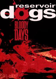 Reservoir Dogs: Bloody Days: Читы, Трейнер +15 [MrAntiFan]