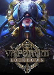 Vaporum: Lockdown: Трейнер +7 [v1.2]